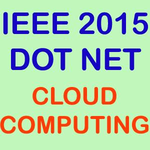 IEEE 2015 Dot Net Cloud Computing Projects Topics List Title