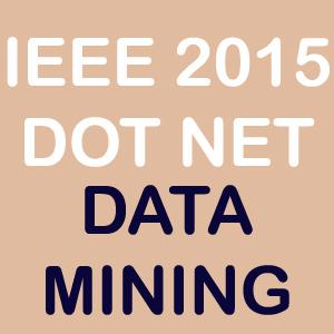 IEEE 2015 Dot Net Data Mining Projects Title Topics List