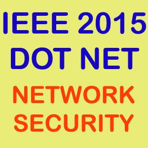 IEEE 2015 Dot Net Network Security Projects Title Abstract List Topics