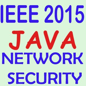 IEEE 2015 Java Network Security Projects Title Abstract List Topics