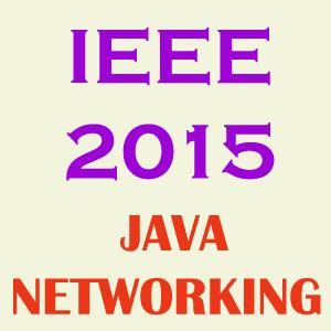 IEEE 2015 Java Networking Projects Topics List Title