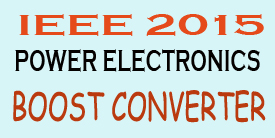 IEEE 2015 Power Electronics Boost Converter Projects Title Abstract List Topics