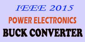 IEEE 2015 Power Electronics Buck Converter Projects Title Abstract List Topics
