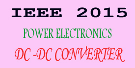 ieee 2015 power electronics dc-dc converter project titles