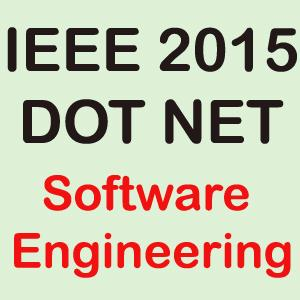 IEEE 2015 Dotnet Software Engineering Projects Title Abstract List Topics