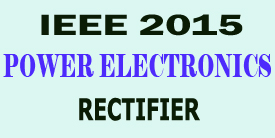 ieee 2015 power electronics rectifier project titles