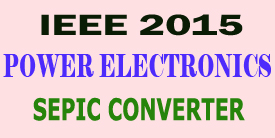 ieee 2015 power electronics sepic converter project titles