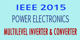 IEEE 2015 Power Electronics Multilevel Inverter And Converter Abstract Title List Topics