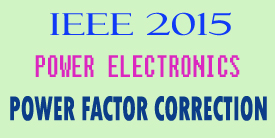 IEEE 2015 Power Electronics Power Factor Correction Abstract Title List Topics