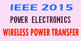 ieee 2015 power electronics wireless power transfer project titles